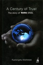 A Century of Trust The Story of TATA STEEL by Rudrangshu Mukherjee Much sooner than India longed for mechanical independence, Jamsetji Tata imagined India's greatest modern endeavor—its first steel plant. Much sooner than the industrialized countries organized specialist agreeable approaches, an Indian organization founded an eight-hour day for its laborers. Much sooner than the term Corporate Social Responsibility was instituted, an organization in India gave upto 14 for each penny of its…