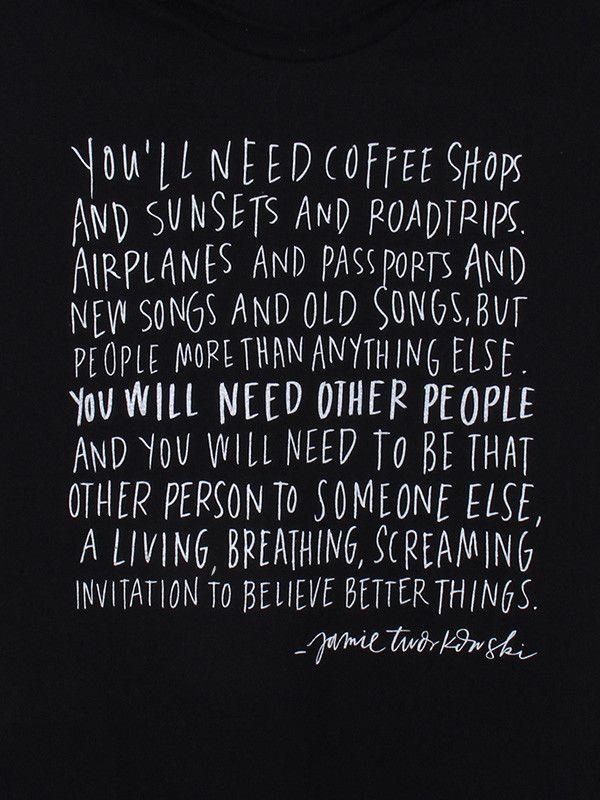 You'll need people.