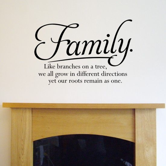 Wall Quote Sticker Design Family Like Branches On A Tree We All Grow In  Different Directions Yet Our Roots Remain As One Sizes Available Small 58cmu2026