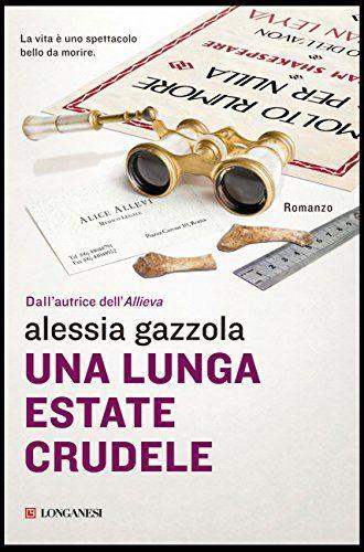 Titolo: Una lunga estate crudele  Autore: Alessia Gazzola  Editore: Longanesi  Genere: Giallo/medical thriller  Mese d'uscita: 29 gennaio 2015