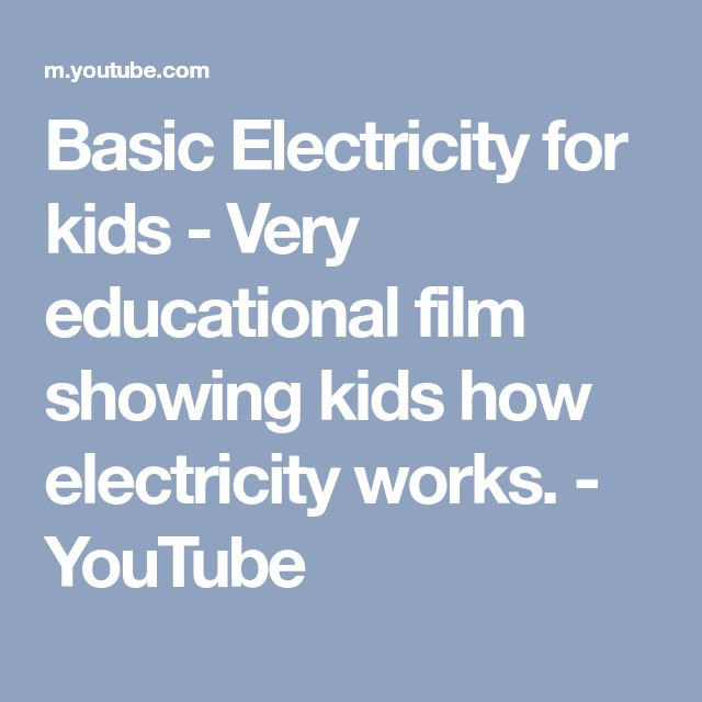 Basic Electricity for kids - Very educational film showing kids how electricity works. - YouTube