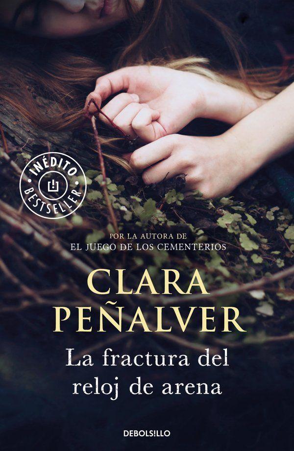 CRUCE DE CAMINOS: #Novedad Editorial: La fractura del reloj de arena - Clara Peñalver (DeBolsillo)