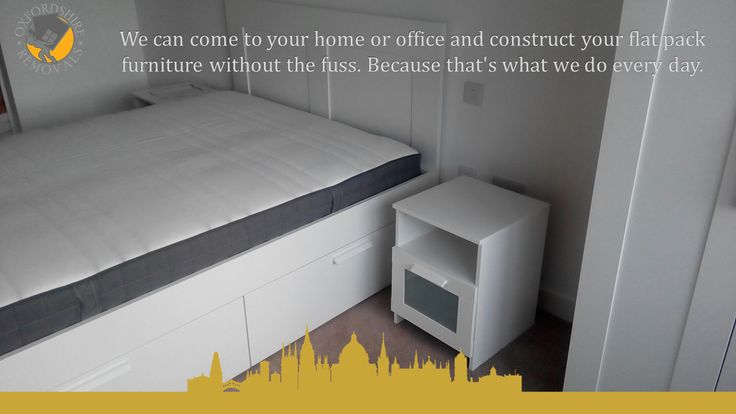 We can come to your home or office and construct your flat pack furniture without the fuss. Because that's what we do every day.