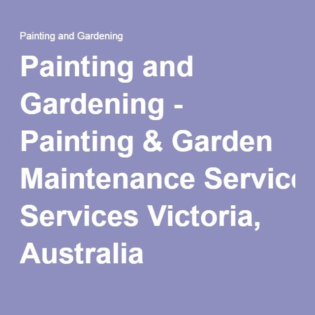 Painting and Gardening - Painting & Garden Maintenance Services Victoria, Australia