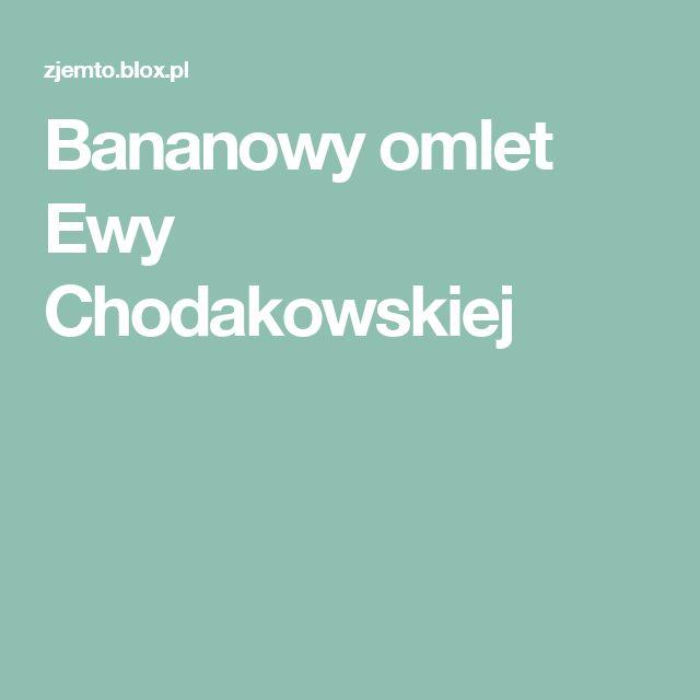 Bananowy omlet Ewy Chodakowskiej