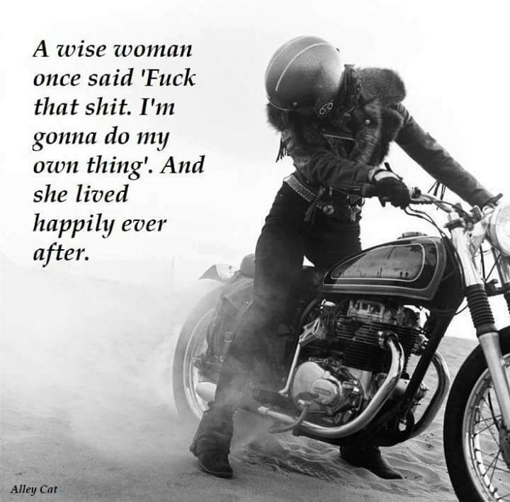 Going My Own Way Biker Quotes Motorcycle Quotes Life Quotes
