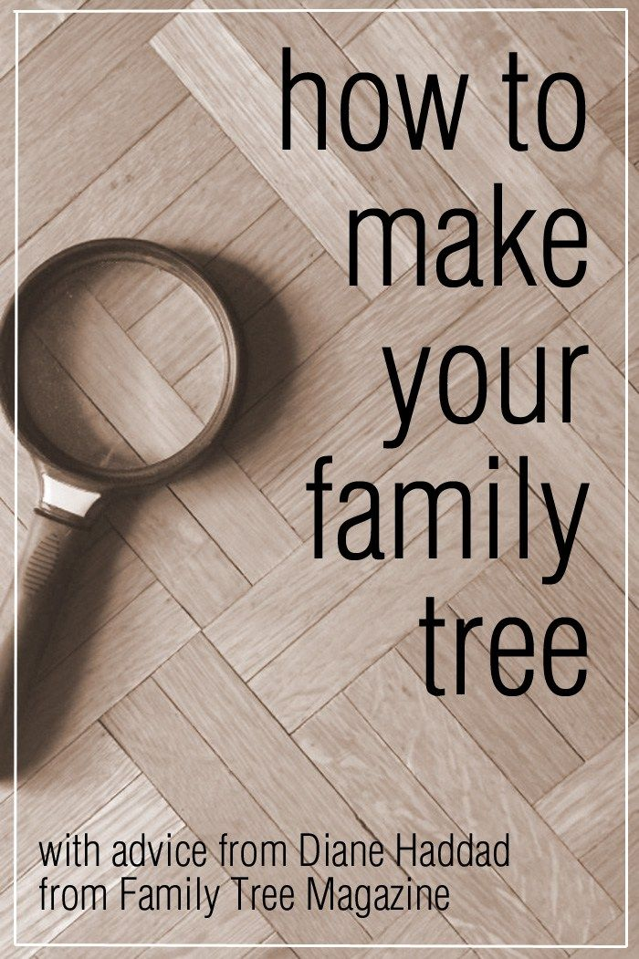 How to Make Your Family Tree - Tips and Tricks from Diane Haddad from Family Tree Magazine
