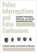 Police Interrogations and False Confessions: Current Research, Practice, and Policy Recommendations