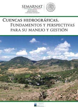 Cuencas hidrográficas. Fundamentos y perspectivas para su manejo y gestión