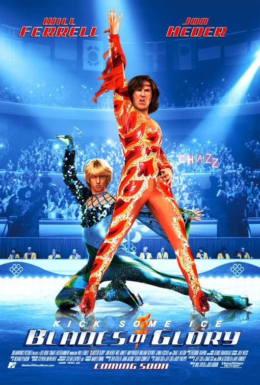 Blades of Glory (2007) Will Ferrell and that guy from Napoleon Dynamite love him and that movie this movie is too hilarious!!!