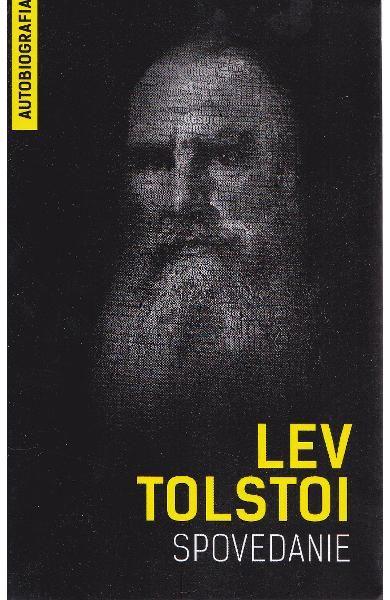 Spovedanie, de Lev Tolstoi, este o radiografie a unui om care pare ca si-a trait…