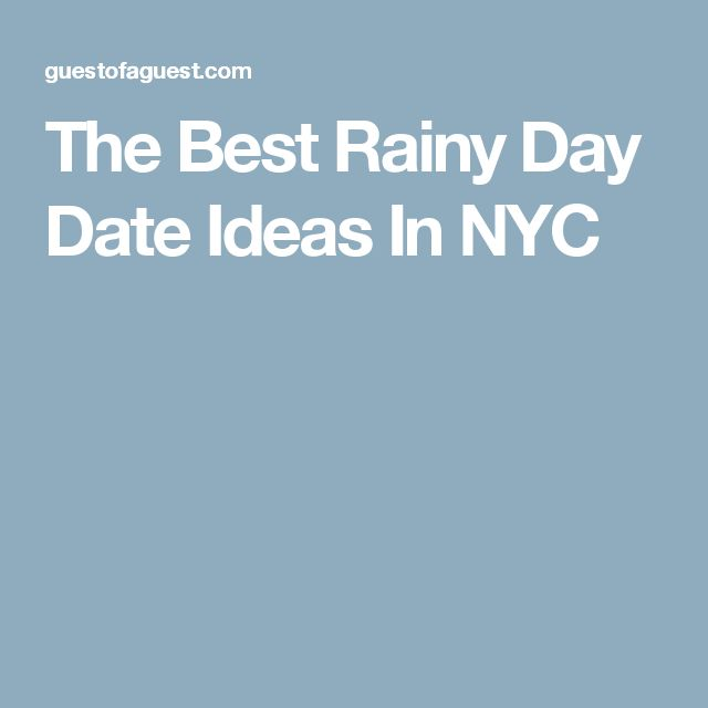 The Best Rainy Day Date Ideas In NYC