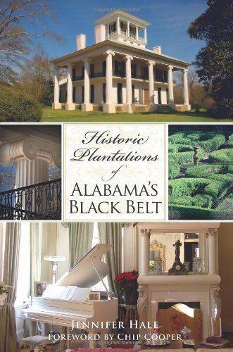 Historic Plantations of Alabama's Black Belt by Jennifer Hale, http://www.amazon.com/dp/1596296690/ref=cm_sw_r_pi_dp_c4Peqb01WYY9D