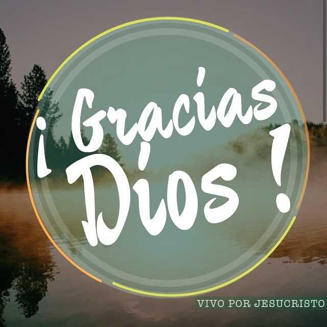¡ Gracias Dios ! Por todas tus maravilas, por todas tus bondades y gracias…