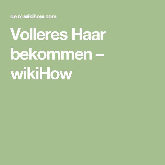 Volleres Haar bekommen – wikiHow