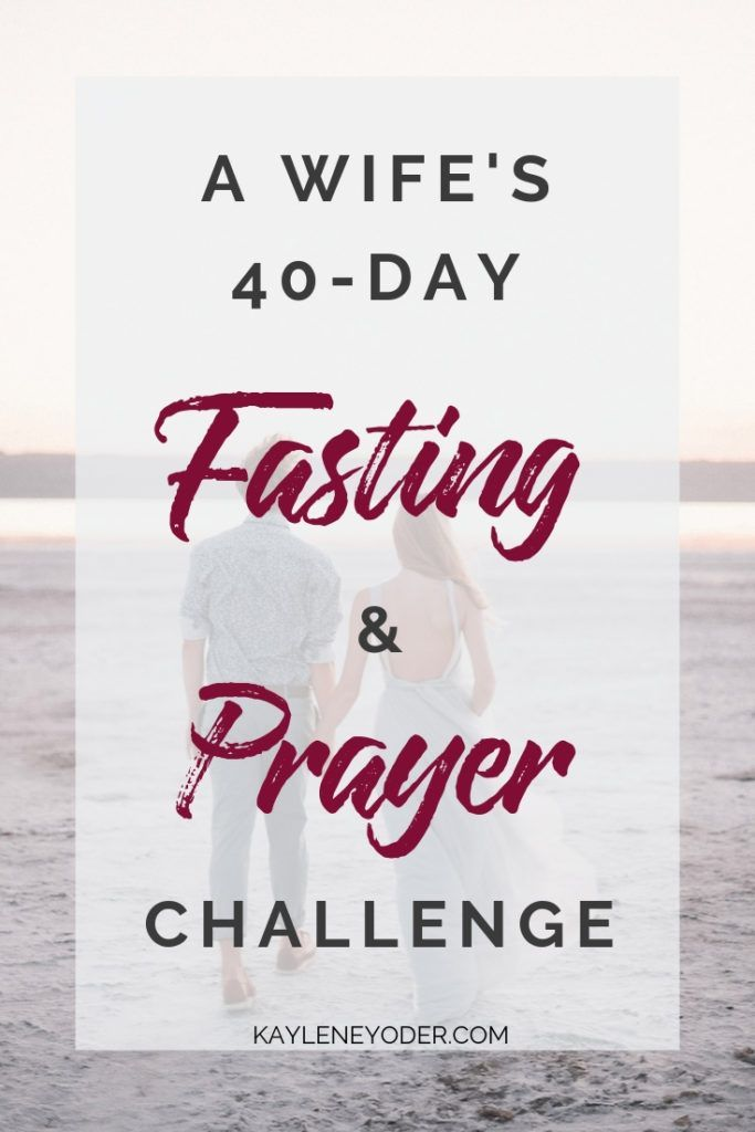 40-Day Fasting & Prayer Challenge for Wives | Kaylene Yoder