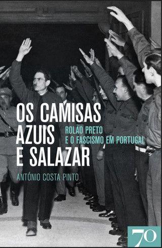 """Capa do livro """"Camisas Azuis e Salazar - Rolão Preto e o Fascismo em Portugal"""""""