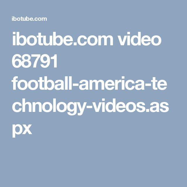 ibotube.com video 68791 football-america-technology-videos.aspx