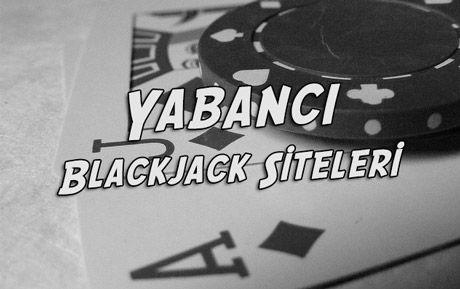 Yabancı Blackjack Siteleri