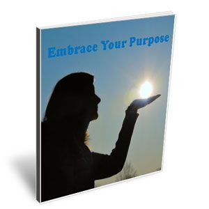 Embrace Your Purpose: 3 Steps to Finding Your Life Purpose — Tami Brady | Transition-Empowerment Coaching Free $0