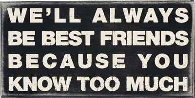 """Box Sign """"We'll Always Be Best Friends"""" - Wooden Box Sign with hollow back featuring Best Friend Quotation - Great Gift Idea - Measures 10"""" X 5"""" - Featured wording: """"We'll Always Be Best Friends Becau"""