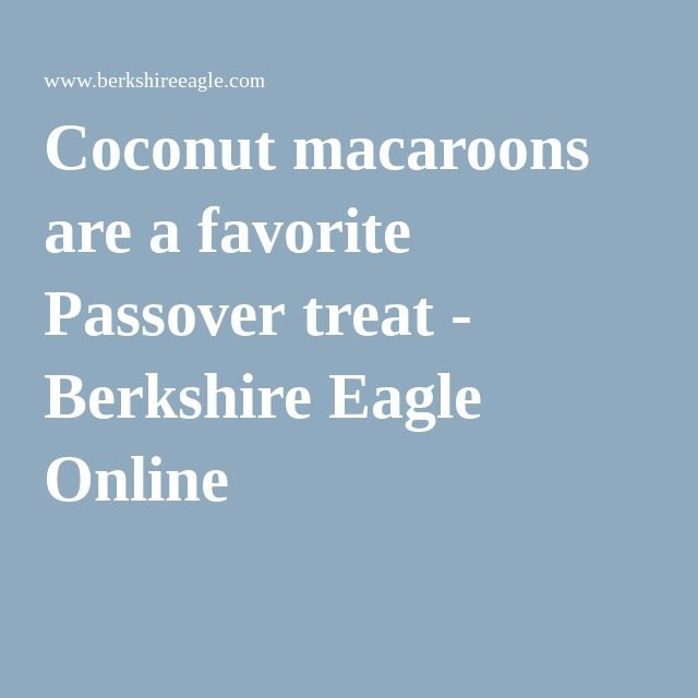 Coconut macaroons are a favorite Passover treat - Berkshire Eagle Online