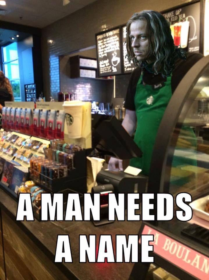 Game of Starbucks : A man needs a name