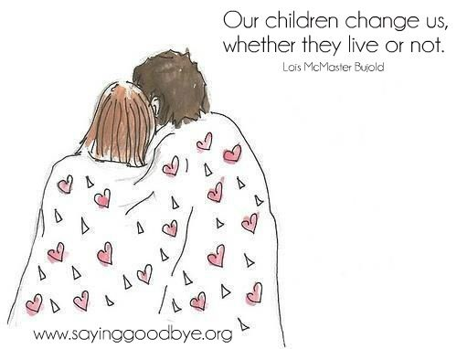 our children change us, whether they live or not.: