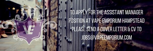 *ATTENTION* We are seeking a new Assistant Manager for our original #vape store in #Hampstead North #London - Please click through the link provided for more details on the role. Good luck!