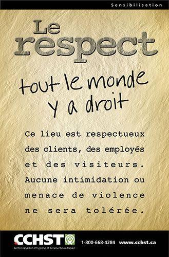 Installez cette affiche là où vos employés sont susceptibles d'interagir avec des visiteurs, des clients et le public, dans le but de rappeler que le respect est un principe qui fonctionne dans les deux sens. Tout le monde mérite d'être traité avec courtoisie.