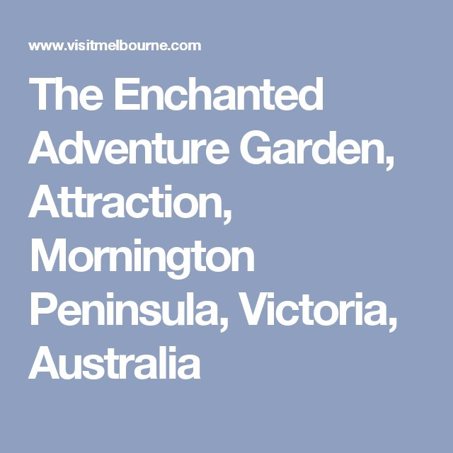 The Enchanted Adventure Garden, Attraction, Mornington Peninsula, Victoria, Australia