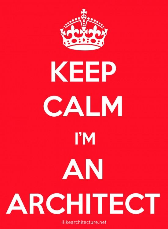 #KeepCalm I'm An Architect