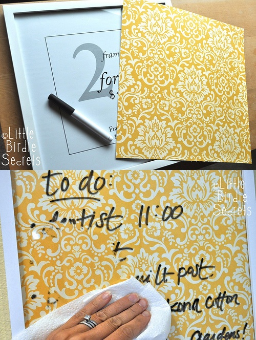 DIY Dry Erase Board. Things needed: Picture frame or any frame/board with a glass front, Background of your choice & Dry eraser of your choice. All you have to do is put your decorative background paper in the frame & there you go. You can be as creative as you'd like