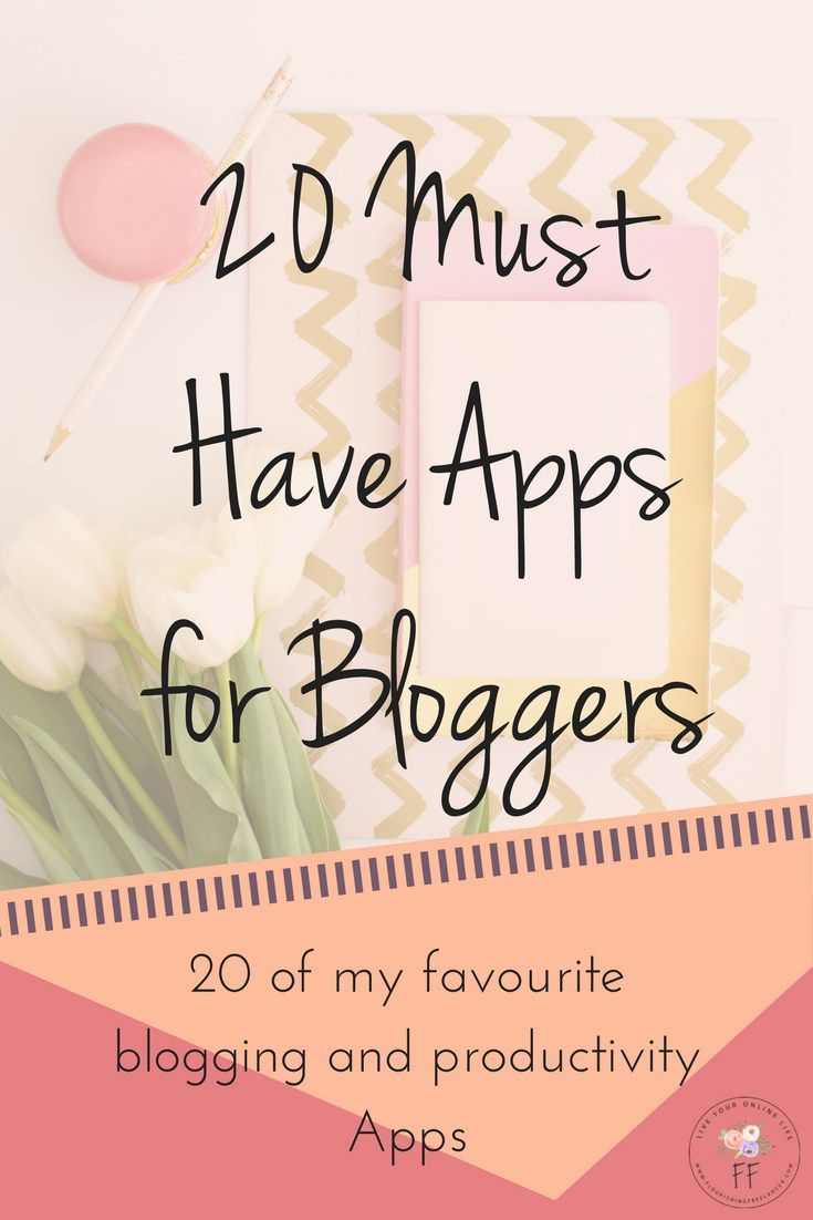 20 must have apps for successful and productive bloggers