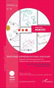 Émotions, représentations, discours - Regards pluridisciplinaires sur l'élaboration du mémoire universitaire Hélène Favreau, Sophie Roch-Veiras