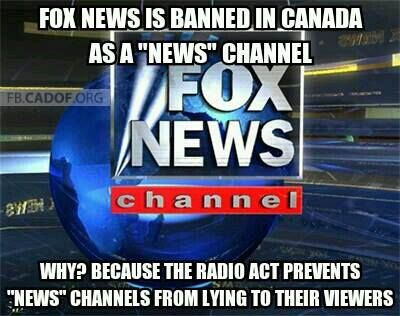 """We do get faux news in Canada, but it is not classified as a "" news "" channel. At best we view it as a comedy channel, mostly we cannot stomach it for more than 5 or 10 minutes at a time. We do have laws against promoting hate, so Ann Coulter was denied entry when attempting to speak at a Toronto University. Gw Bush was protested as a war criminal and I saved the best for last. Dick Cheney said he would not visit Canada because it was too "" dangerous "" by:Marilyn Robertson"