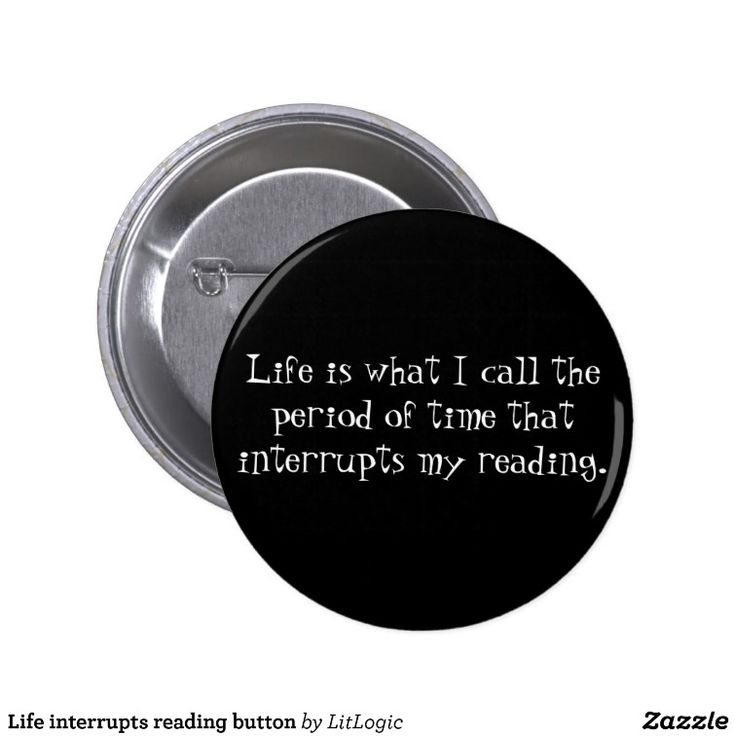 Life interrupts reading button