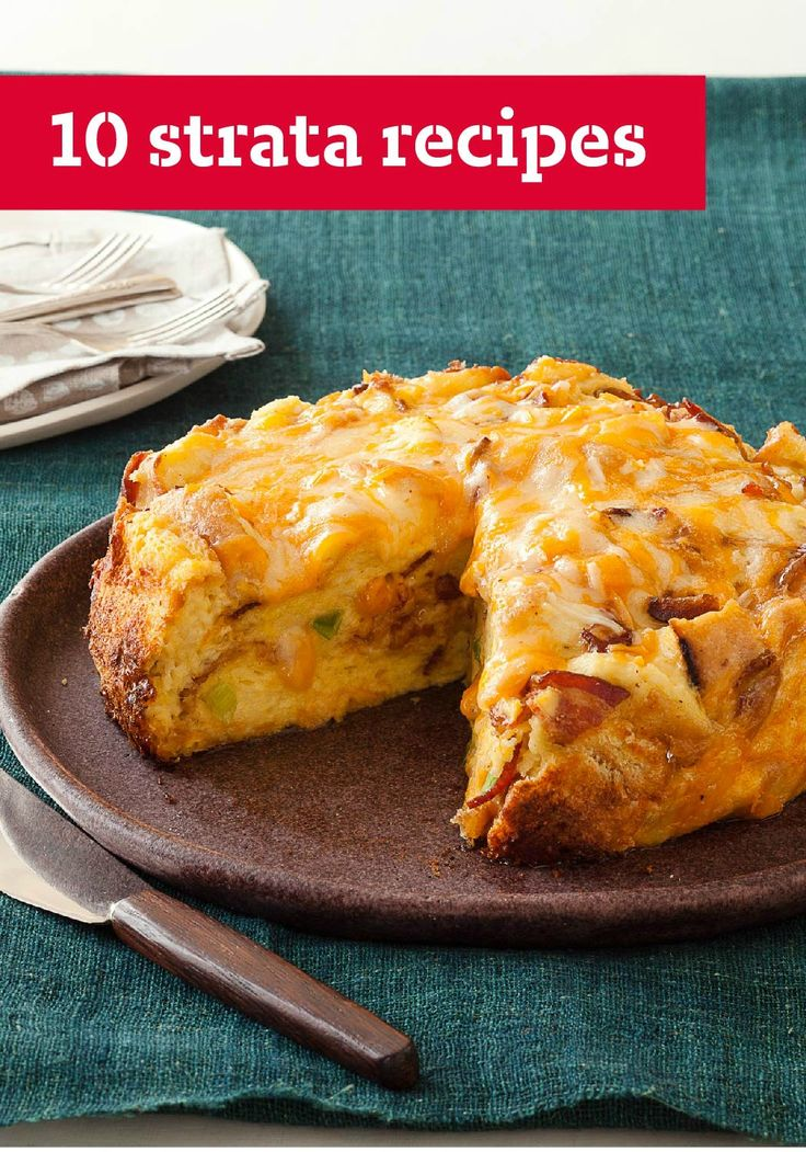 10 strata recipes from sweet to savory you 39 re sure to