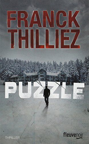 Puzzle de Franck Thilliez - 2013 - 429p - La règle numéro 1 : « Quoiqu'il arrive, rien de ce que vous allez vivre n'est la réalité. Il s'agit d'un jeu. », la règle numéro 2 : « L'un d'entre vous va mourir. » - M