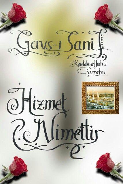 """Hizmet nimettir"" Gavs-ı Sânî KS"