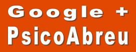 GOOGLE PLUS Psicólogos Málaga PsicoAbreu. Síguenos en: http://plus.google.com/+Psicologos-Malaga-PsicoAbreu-Malaga/ (GOOGLE+)