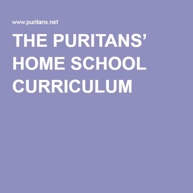 THE PURITANS' HOME SCHOOL CURRICULUM