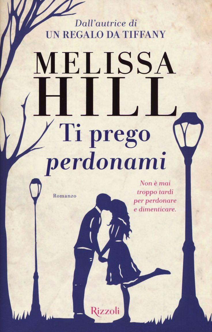 """Recensione: """"Ti prego perdonami"""" di Melissa Hill"""