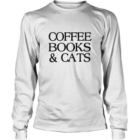Cool Coffee Books and Cats Tshirt Shirts & Tees #tee #tshirt #named tshirt #hobbie tshirts # Books