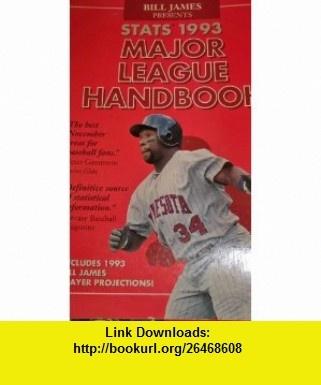 Bill James Presents Stats 1993 Major League Handbook (Stats Major League Handbook) (9780962558160) Bill James , ISBN-10: 0962558168  , ISBN-13: 978-0962558160 ,  , tutorials , pdf , ebook , torrent , downloads , rapidshare , filesonic , hotfile , megaupload , fileserve