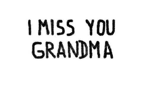 i miss my grandma - Google Search ... Mom and I used to talk about how much we missed Grandma ... now I miss them both! <3  Blessed to have had them in my life!