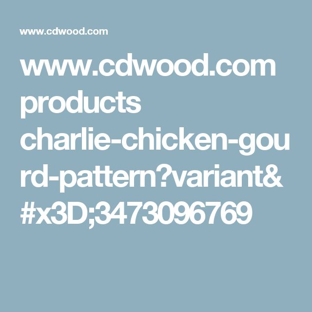www.cdwood.com products charlie-chicken-gourd-pattern?variant=3473096769