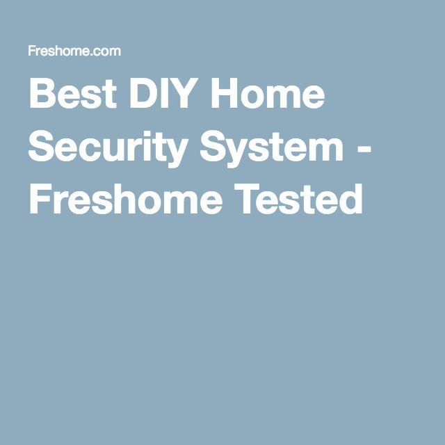 Best DIY Home Security System - Freshome Tested