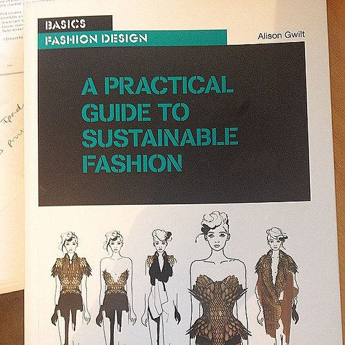 Recommend this fab book on sustainable #textiles design by Alison Gwilt. | Flickr - julieboydonline www.julieboyd.co.uk - resources for D&T teachers