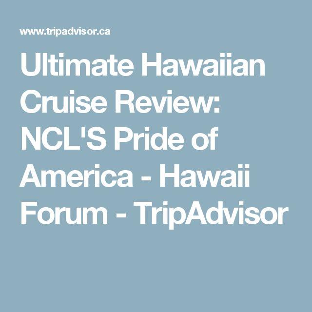 Ultimate Hawaiian Cruise Review: NCL'S Pride of America - Hawaii Forum - TripAdvisor
